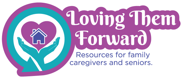Loving Them Forward Resources and Support for Caregivers Logo